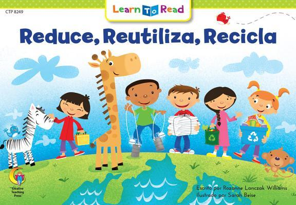 Reducir, Reutilizar, Reciclar = Reduce, Reuse, Recycle