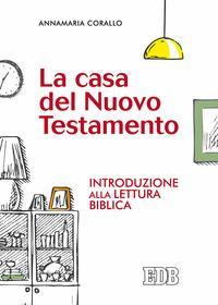 La casa del Nuovo Testamento. Introduzione alla lettura biblica