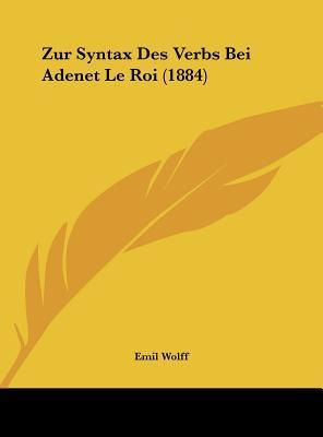 Zur Syntax Des Verbs Bei Adenet Le Roi (1884)