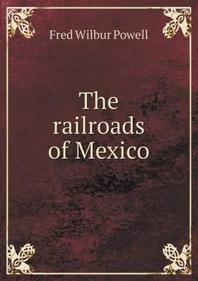 The Railroads of Mexico