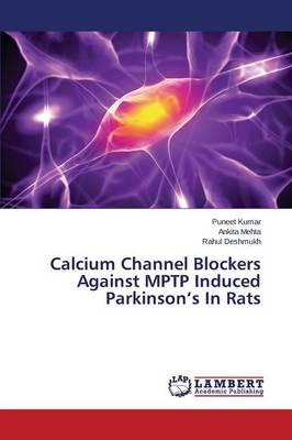 Calcium Channel Blockers Against MPTP Induced Parkinson's In Rats