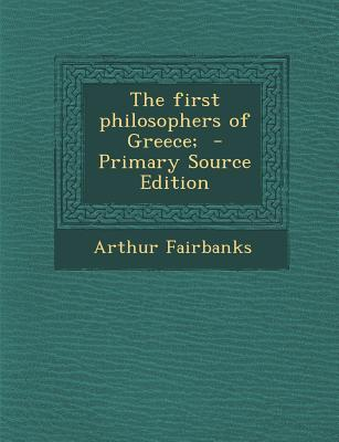 First Philosophers of Greece;