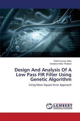 Design And Analysis Of A Low Pass FIR Filter Using Genetic Algorithm