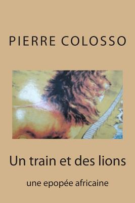 Un Train Et Des Lions