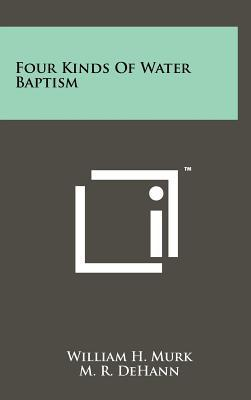 Four Kinds of Water Baptism