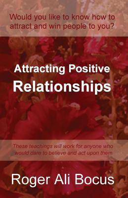 Attracting Positive Relationships