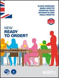 New Ready to Order? Skills, Duties and culture in the restaurant and bar. Per le Scuole superiori. Con CD Audio