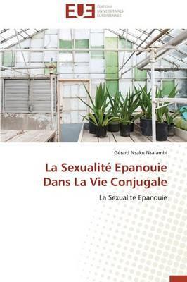 La Sexualite Epanouie Dans la Vie Conjugale