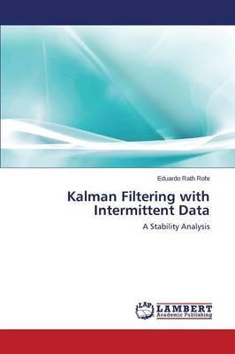 Kalman Filtering with Intermittent Data