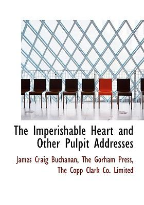 Imperishable Heart and Other Pulpit Addresses