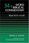 Word Biblical Commentary Vol. 34b, Mark 8