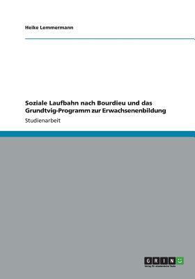 Soziale Laufbahn nach Bourdieu und das Grundtvig-Programm zur Erwachsenenbildung