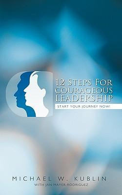 12 Steps for Courageous Leadership