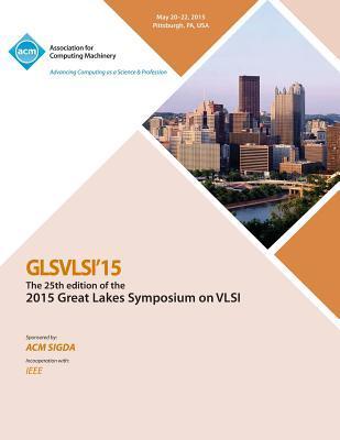 GLSVLSI 15 2015 Great Lakes Symposium on VLSI