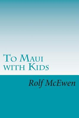 To Maui With Kids