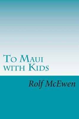 To Maui With Kids