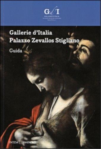 Gallerie d'Italia. Palazzo Zevallos Stigliano