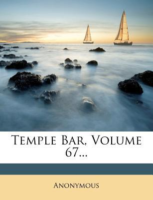 Temple Bar, Volume 67...