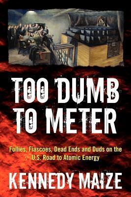 Too Dumb to Meter