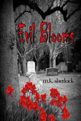 Evil Blooms
