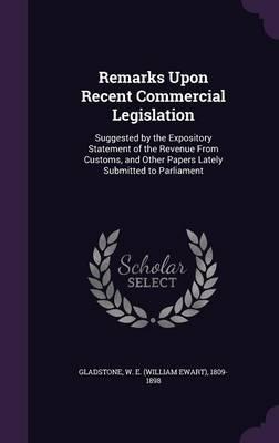 Remarks Upon Recent Commercial Legislation
