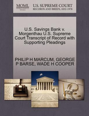 U.S. Savings Bank V. Morgenthau U.S. Supreme Court Transcript of Record with Supporting Pleadings