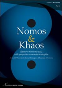Nomos & Khaos. Rapporto Nomisma 2004 sulle prospettive economico-strategiche