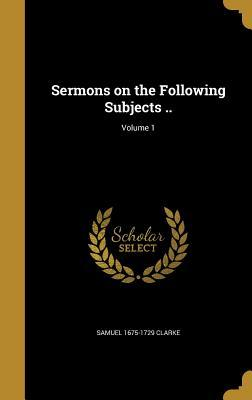SERMONS ON THE FOLLOWING SUBJE