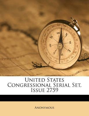United States Congressional Serial Set, Issue 2759