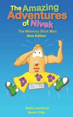 The Amazing Adventures of Nivek the Memory Stick Man - New Edition