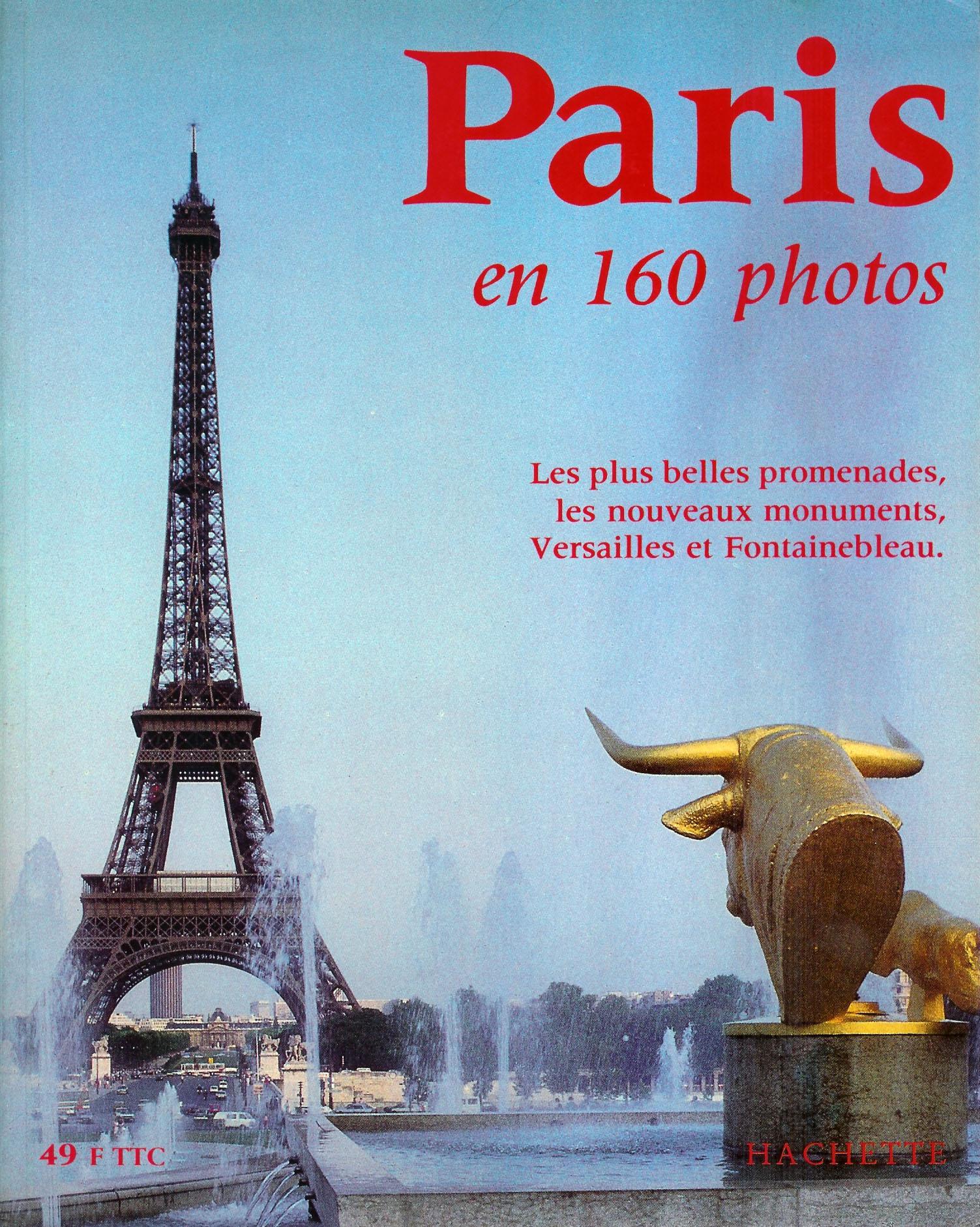 Paris en 160 [cent soixante] photos.