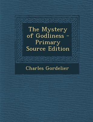 The Mystery of Godliness