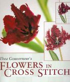 Thea Gouverneur's Flowers in Cross Stitc