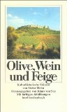 Olive, Wein und Feige.