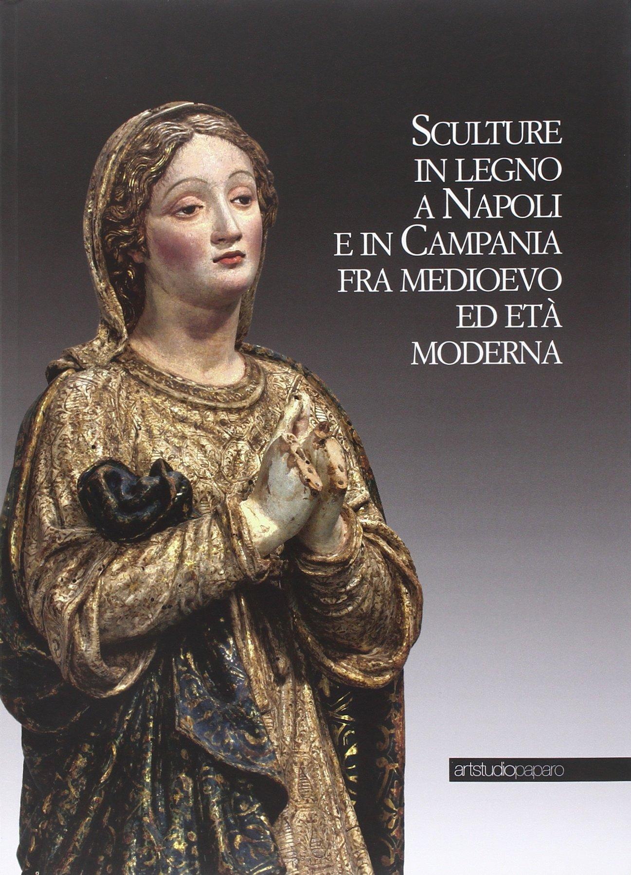 Sculture in legno a Napoli e in Campania fra Medioevo ed Età Moderna