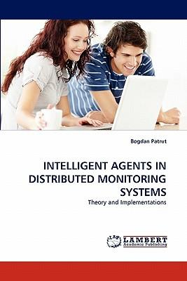INTELLIGENT AGENTS IN DISTRIBUTED MONITORING SYSTEMS