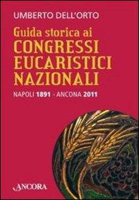 Guida storica ai congressi eucaristici