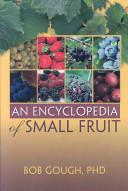 An Encyclopedia Of Small Fruit