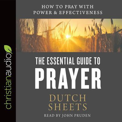 The Essential Guide to Prayer