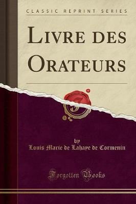 Livre des Orateurs (Classic Reprint)