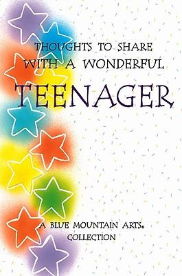 Thoughts to Share With a Wonderful Teenager