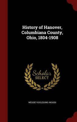 History of Hanover, Columbiana County, Ohio, 1804-1908