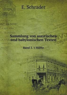 Sammlung Von Assyrischen Und Babylonischen Texten Band 3. 1 Halfte