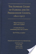 The Supreme Court of Florida and Its Predecessor Courts, 1821-1917