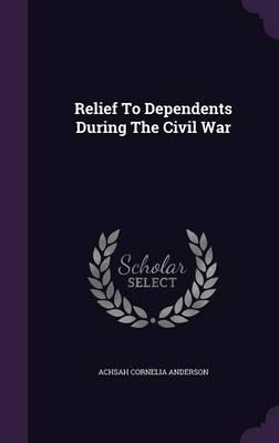 Relief to Dependents During the Civil War