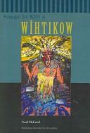 Songs to Kill a Wîhtikow