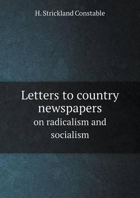 Letters to Country Newspapers on Radicalism and Socialism