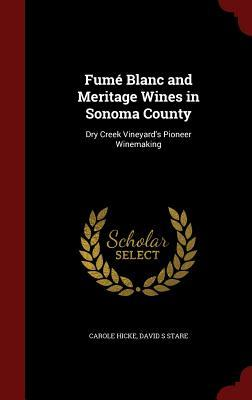 Fume Blanc and Meritage Wines in Sonoma County