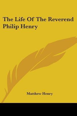 The Life of the Reverend Philip Henry
