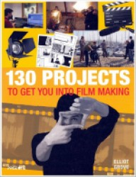130 Projects to Get You into Film Making